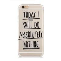 Today I will do absolutely nothing - Super Slim - Printed Case for iPhone - SC-084
