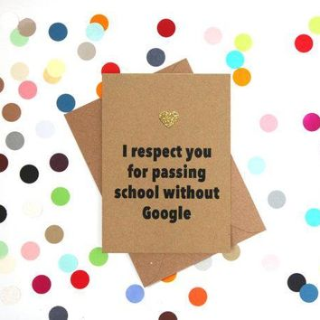 I Respect You For Passing School Without Google Funny Mother's Day Card Card For Her Card For Mom FREE SHIPPING