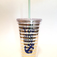 Anchor Nautical Tumbler - You are my Anchor - Travel Cup - Gold - Navy - Aqua - Nauti Girl - Beach Theme