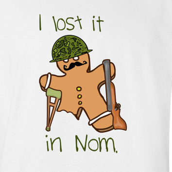 I lost it in Nom shirt army gingerbread man shirt Christmas T-shirt tee Shirt Swag hip hop rap inspired Hot Funny Mens Ladies cool MLG-1082