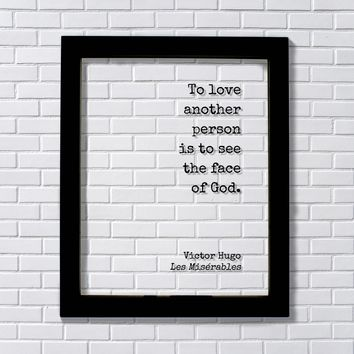 Victor Hugo - Les Misérables - Floating Quote - To love another person is to see the face of God - Romantic Gift Anniversary Frame