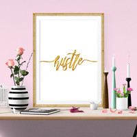 Hustle, Typography Print, Inspirational Art, Motivational Wall Art, Home Office Decor, Everyday I'm Hustling, Gold Foil, Lettering