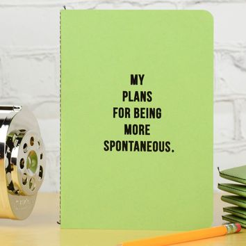 My Plans for Being More Spontaneous... Notebook / Journal.