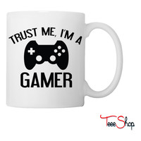 Trust me, I'm a GAMER Coffee & Tea Mug