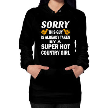 Taken by a super hot country girl Hoodie (on woman)