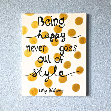 Being Happy Never Goes Out of Style Lilly Pulitzer Quote Canvas Painting