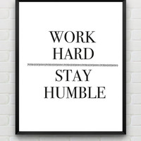 """Printable Typography Art Quote Print """"Work Hard Stay Humble"""" Black and White Wall Art Minimalist Modern Art Print Instant Download"""
