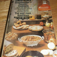 Grandmother's Country Cookbook Nearly 500 Authentic Unusual Recipes From American Kitchens Ted and Jean Kaufman 1972 Paperback Library