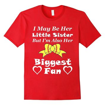 I May Be Her Little Sister Biggest Fan Softball T-Shirt