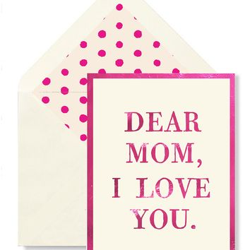 Min. Case Pack // Dear Mom, I Love You Greeting Card, Single Folded Card