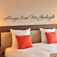 Always Kiss Me Goodnight - Love Bedroom Family Wedding Marriage - Decorative Vinyl Quote Art Mural Letters, Large Wall Lettering Decal, Saying Decoration, Sticker Graphic Decor