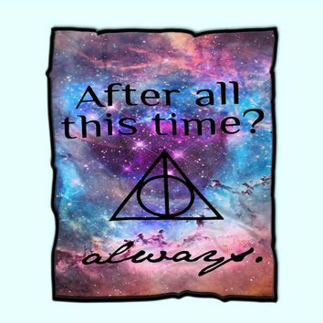 After All This Time Always Quote Harry Potter Nebula Fleece Blanket