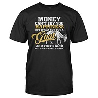 You Can't Buy Happiness - Goat - T Shirt