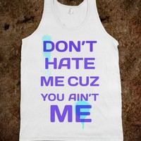 DON'T HATE...