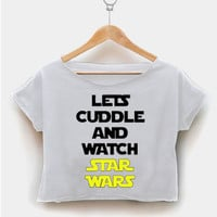 Lets Cuddle And Watch Star Wars - The Force Awakens Movie crop shirt women clothing by fashionveroshop