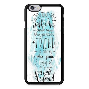 You Will Be Found Quote iPhone 6 / 6S Case