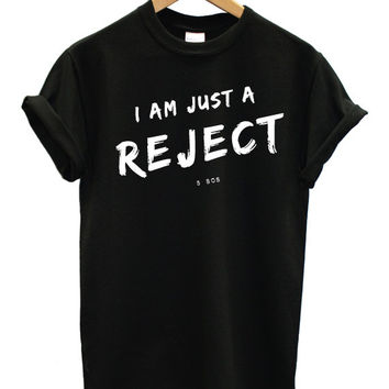 Reject 5SOS tshirt I am just a reject 5 seconds of summer t-shirt