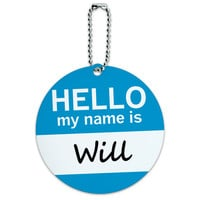 Will Hello My Name Is Round ID Card Luggage Tag