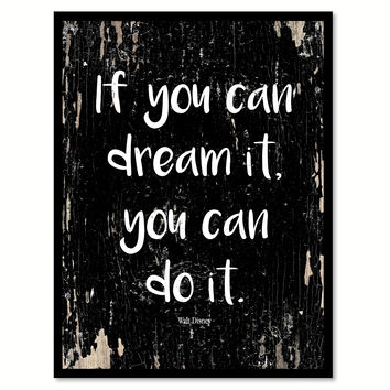 If You Can Dream It You Can Do It Walt Disney Motivation Quote Saying Gifts Ideas Home Decor Wall Art