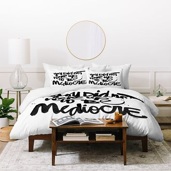 Kal Barteski YOU DID NOT WAKE UP TO BE MEDIOCRE Duvet Cover