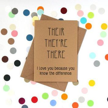 Their, They're, There. I Love You Because You Know The Difference Funny Anniversary Card Valentines Day Card Love Card FREE SHIPPING