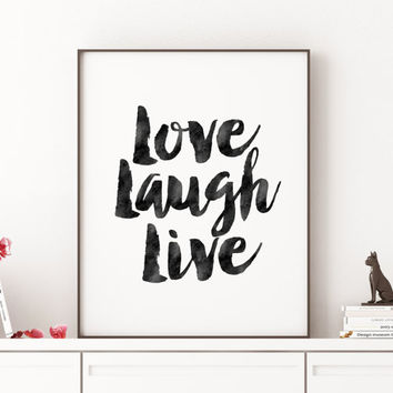 Home Sweet Home,Family Gifts,Family Sign,LOVE LAUGH LIFE,Printable Art,Home Decor,Love Sign,Dorm Decor,Quote Prints,Typography Print,Wall