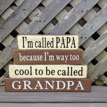 I'm Called PAPA | Too Cool To Be Called | Grandpa | Rustic Blocks | Stackable Blocks | Papa Gift | Mantel Decor | Shelf Decor
