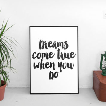 printable quote,printable art,home decor,dream,inspirational poster,motivational quotes,watercolor art,black and white,dorm decor