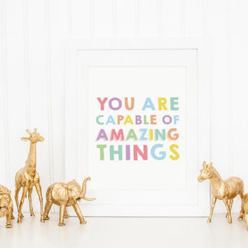 You Are Capable Of Amazing Things Quote, Inspirational Quote, Nursery Decor, Childrens Room Art, Nursery Art, Nursery Printable Wall Art