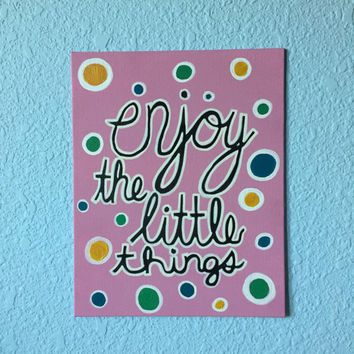 """Enjoy the Little Things Canvas Board Handwritten Painting Quote 8"""" x 10"""" Wall Art"""