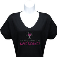 Wine is Making me Awesome Wine T-Shirt