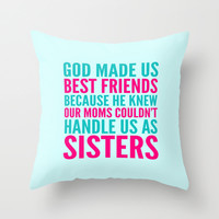 GOD MADE US BEST FRIENDS BECAUSE (TEAL) Throw Pillow by CreativeAngel