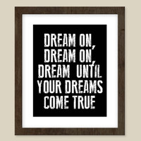 Dream On - Aerosmith Lyric Poster - 8 x 10 inspirational quote print - music lyric art - Saying art
