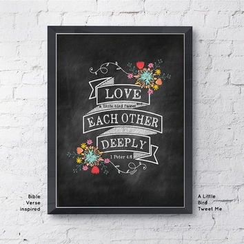 Love each other deeply. Christian Chalkboard Print. 1 Peter 4:8. Bible Verse Chalkboard. Weddings. Digital Download.