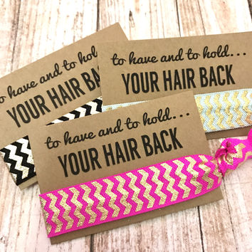 Bachelorette Hair Tie Party Favors| to have and to hold your hair back Assorted Chevron Prints