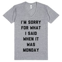 I'm Sorry For What I Said When It Was Monday-Athletic Grey T-Shirt