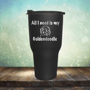 All I Need is My Goldendoodle