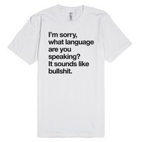 Sounds Like Bullsh*t Language Funny T-Shirt-Unisex White T-Shirt