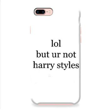 Lol But Ur Not Harry Styles iPhone 8 | iPhone 8 Plus Case