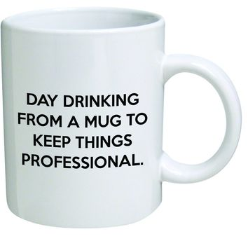Day Drinking Ceramic Mug