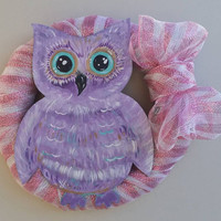 Owl, Owls, Purple Owl, Pink Owl Wreath, Pink & Purple Wooden Owl Wreath, Deco Mesh Fun Owl Gift and Decor, Hand crafted  painted Owl Wreath