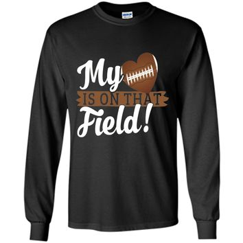 My Heart Is On That Field Shirt, Football Mom T Shirt cool shirt