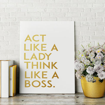 "Printable Art ""Act Like A Lady Think Like A Boss"" Inspirational Quote Printable Art Lady Motivational Quote Gold Foil Print Office wall art"