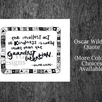 The smallest act of kindness quote, be kind, Oscar Wilde quote, book quote, literature quote, nursery art, nursery decor, children art print