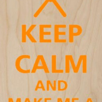 'Keep Calm and Make Me A Sandwich' w/ Fork & Knife - Plywood Wood Print Poster Wall Art