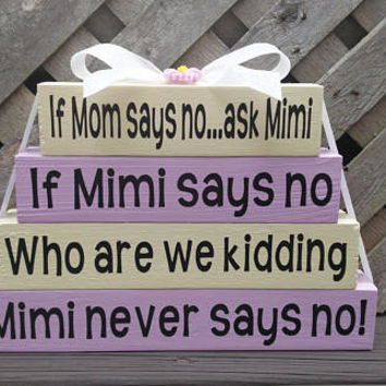 If Mom Says No Ask Mimi/Who Are We Kidding/Mimi Never Says No - Wood/Vinyl Small Stacker Blocks