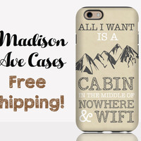 All I Want Is A Cabin In The Woods And Wifi Phone Case