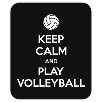 Keep Calm and Play Volleyball Mousepad