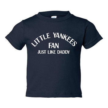 Little Yankees Fan Just Like Daddy Adorable Toddler Infant Graphic T Shirt Onsie & Creeper Little Yankees Fan Just Like Daddy Tee