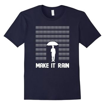 Make It Rain Bullets Gun 2A America T-Shirt